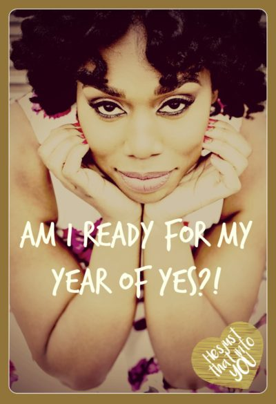 Am I Ready For My Year of Yes?!